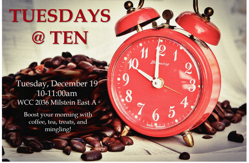 Poster for Tuesdays at Ten on Dec 19 at 10am in WCC 2036