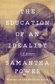 front cover of The Education of an Idealist, by Samantha Power